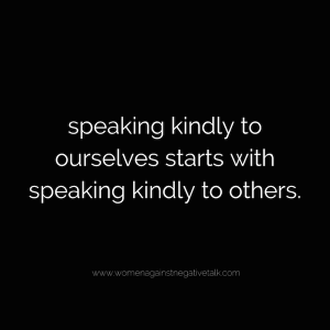 speaking kindly to ourselves starts with