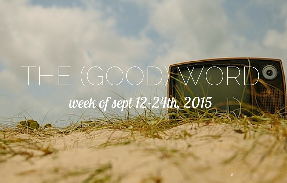 The (Good) Word: Weeks Of September 12th-24th