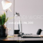 The (Good) Word: Week Of September 5-11th, 2015