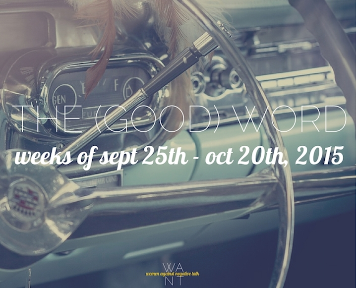 The (Good) Word: Weeks of September 25th-October 20th