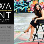 The WANTcast, Episode 009: On Showing Up + Throwing Down with Producer Komal Minhas of Dream, Girl