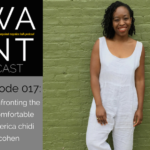 The WANTcast Episode 017: On Confronting The Uncomfortable with Erica Chidi Cohen