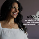 WANTcast 058: On Fat-Phobia + Changing Your Self-Concept with Patricia Moreno of intenSati