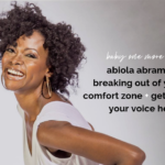 Baby One More Time: Abiola Abrams on Breaking Out Of Your Comfort Zone + Getting Your Voice Heard