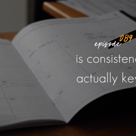 WANTcast 089: Is Consistency Actually Key?