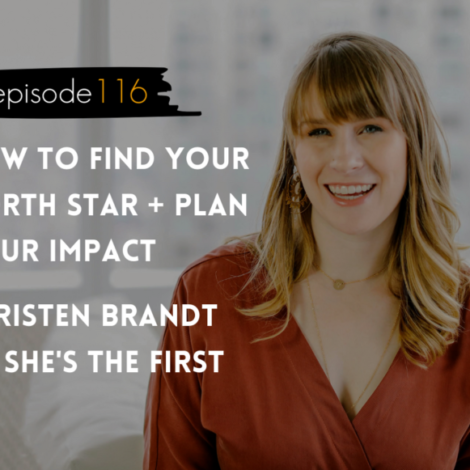 WANTcast 116: How To Find Your North Star + Plan Your Impact with Christen Brandt of She's The First