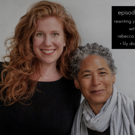 WANTcast 118: Rewriting Your Story with Rebecca Walker and Lily Diamond