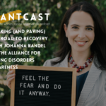 121: Walking (And Paving) The Road To Recovery with Johanna Kandel of The Alliance For Eating Disorders Awareness
