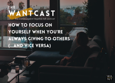 122: How To Focus On Yourself When You're Always Focusing On Others (…And Vice Versa)