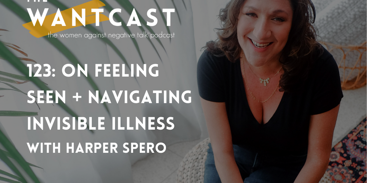 123: On Feeling Seen + Navigating Invisible Illness with Harper Spero