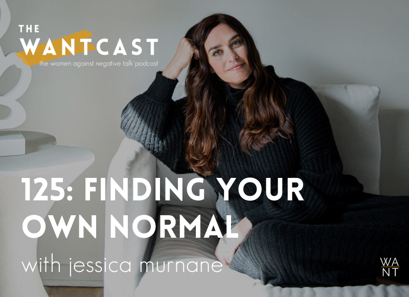 125: Finding Your OWN Normal with Jessica Murnane