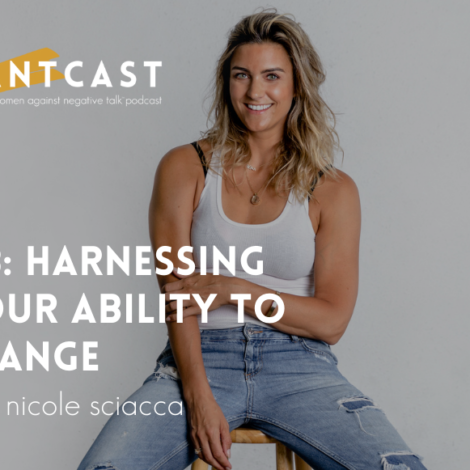 128: Harnessing Your Ability To Change with Nicole Sciacca